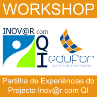 Workshop: Partilha de Experi�ncias do Projecto Inovar com QI